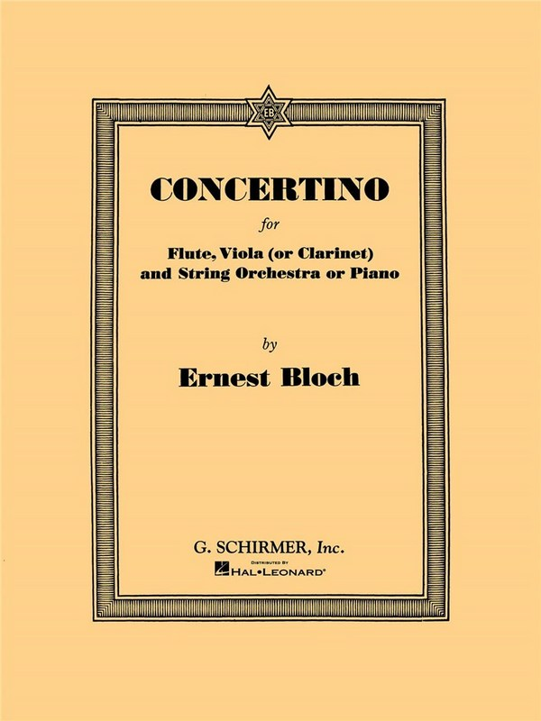 Bloch, Ernest - Concertino for flute, viola (clar) and string orchestra : for flute,
