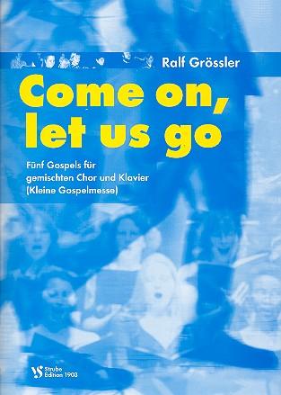 Grössler, Ralf - Come on let us go : 5 Gospels