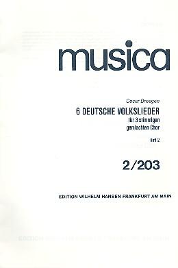 6 deutsche Volkslieder Band 2: für 3 gleiche Stimmen a cappella