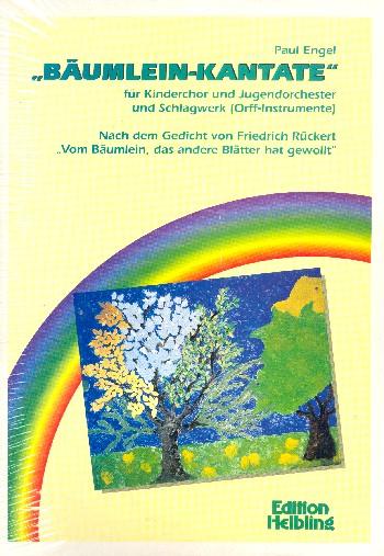 Bäumlein-Kantate: für Kinderchor, Jugendorchester und Schlagwerk