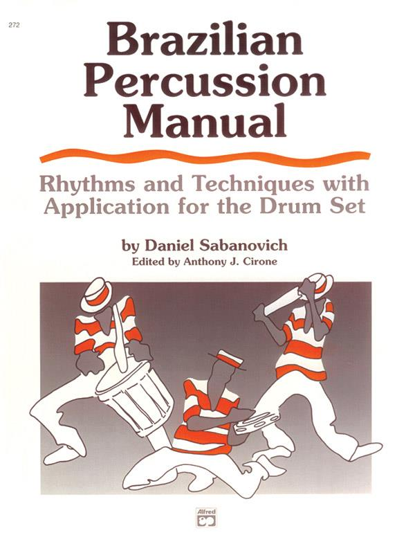 BRAZILIAN PERCUSSION MANUAL: RHYTHMS AND TECHNIQUES WITH APPLICATION FOR