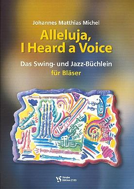 Alleluja I heard a Voice: Das Swing- und Jazz-Büchlein