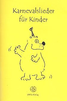 Karnevalslieder für Kinder: Liederbuch mit Noten, Texten,