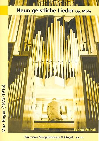 Reger, Max - 9 geistliche Lieder op.61b/e :
