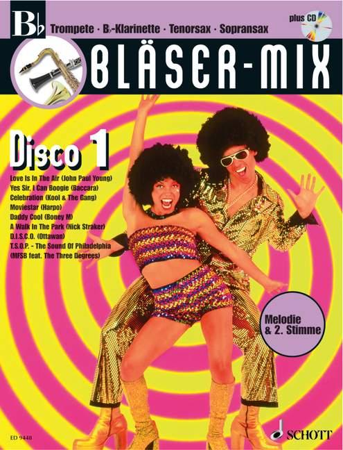 Bläser-Mix (+CD): Disco 1 für B-Instrumente (Melodie und