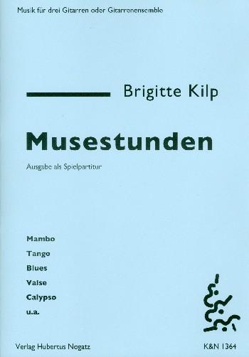 Kilp, Brigitte - Musestunden : für 3 Gitarren