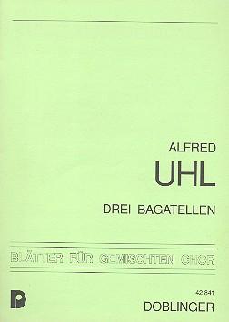 3 Bagatellen: für gem Chor a cappella