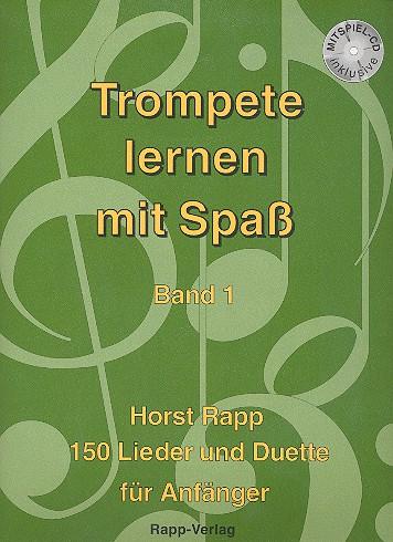 Trompete lernen mit Spaß 1 (+CD): 150 Lieder und Duette