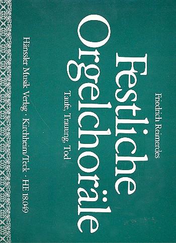 FESTLICHE ORGELCHORAELE: TAUFE TRAUUNG TOD