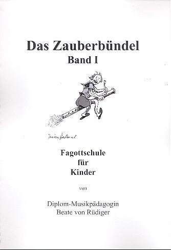 Das Zauberbündel Band 1: Fagottschule für Kinder