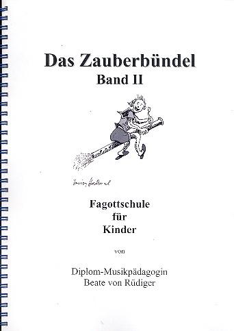 Das Zauberbündel Band 2: Fagottschule für Kinder