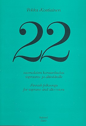22 finnish Folksongs: for soprano and alto voices a cappella