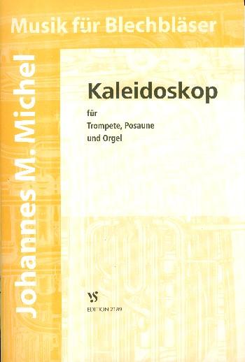 Kaleidoskop: für Trompete (B/C), Posaune und Orgel