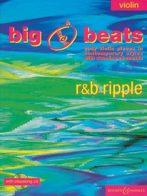 Big Beats (+CD): R and B Ripple Easy violin pieces in contemporary