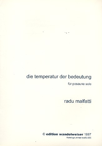 Die Temperatur der Bedeutung: für Posaune solo