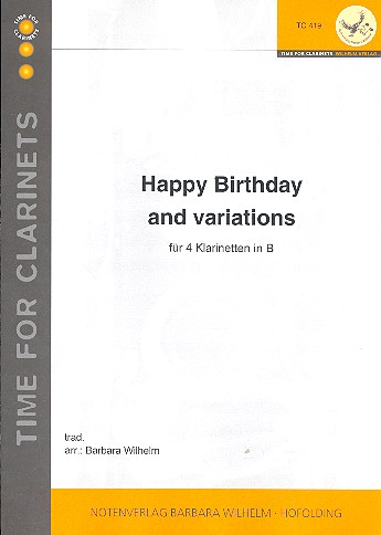 Happy Birthday and Variations: für 4 Klarinetten Partitur und Stimmen