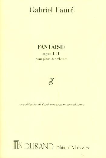 Fantaisie opus.111 pour piano et orchestre: pour 2 pianos