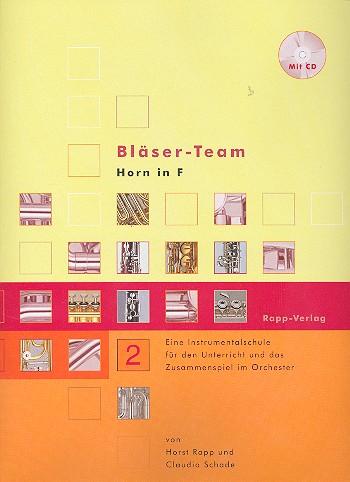 Rapp, Horst - Bläser-Team Band 2 (+CD) : Horn