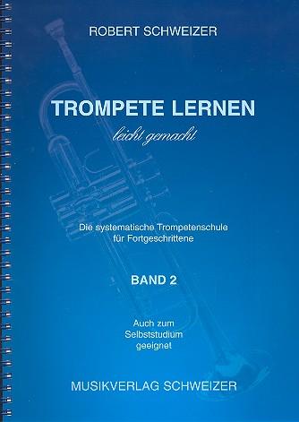 Trompete lernen leicht gemacht Band 2: Trompetenschule für