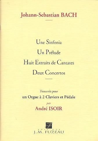 1 Sinfonia, 1 Prelude, 8 Extraits de Cantates et 2 Concertos: