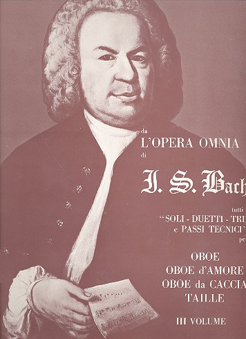 Bach, Johann Sebastian - Da l'opera omnia di J.S. Bach : Tutti i