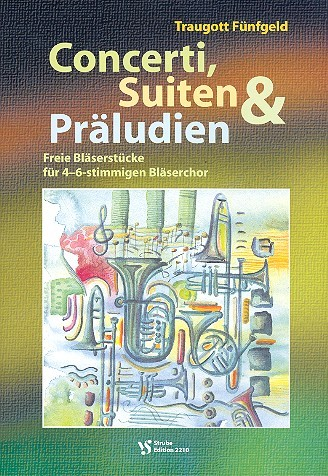 Fünfgeld, Traugott - Concerti, Suiten und Präludien :