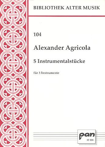 5 Instrumentalstücke: für 3 Instrumente