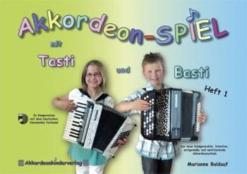 Akkordeonspiel mit Tasti und Basti Band 1: für Akkordeon