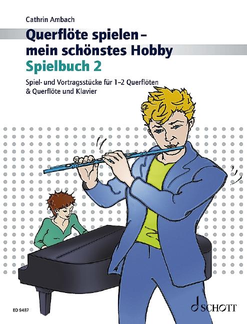 Querflöte spielen mein schönstes Hobby Spielbuch Band 2: für Flöte und Klavier