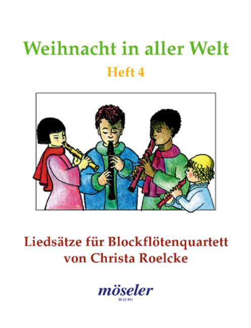 Weihnacht in aller Welt Band 4: Liedsätze für 4 Blockflöten (SSAB)