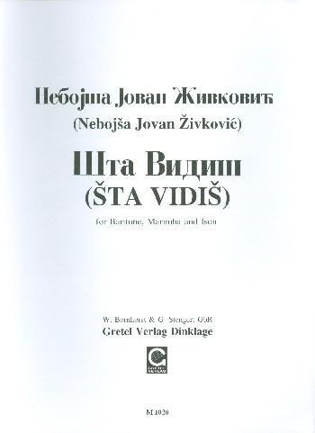 Sta vidis: für Stimme, Marimba und Ison