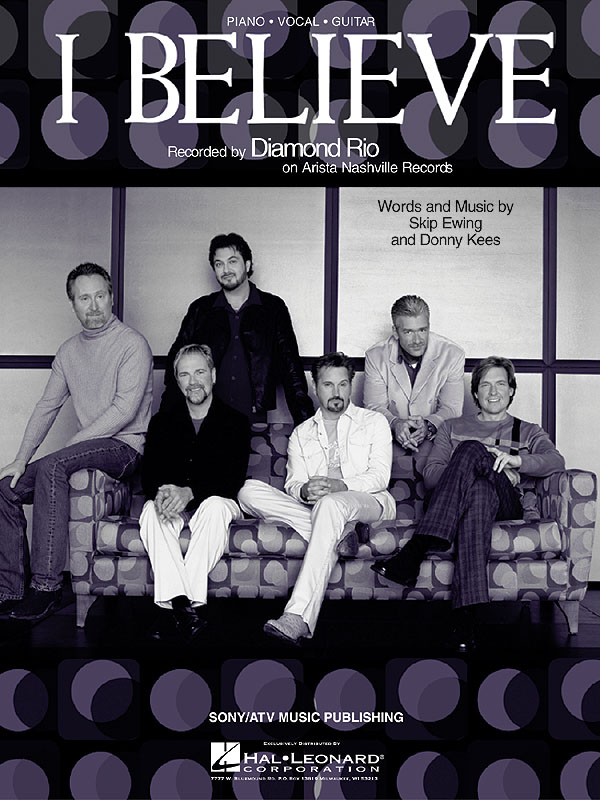 I BELIEVE: EINZELAUSGABE PIANO/VOCAL/GUITAR