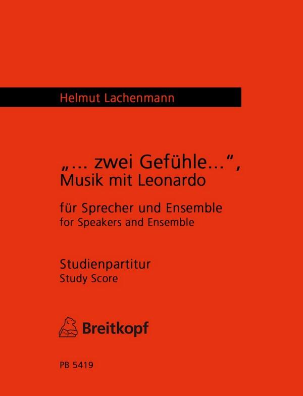 ...zwei Gefühle..., Musik mit Leonardo: für Sprecher und Ensemble