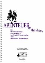 Abenteuer im Mittelalter: Musiktheaterstück für Leute ab 10