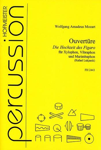 Ouvertüre zu Die Hochzeit des Figaro: für Xylophon, Vibraphon und Marimbaphon