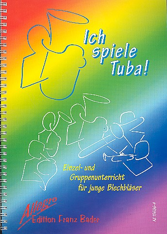 Ich spiele Tuba: Schule für Einzel- und Gruppenunterricht