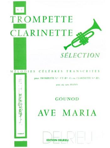 AVE MARIA: POUR TROMPETTE (CLARINETTE) ET PIANO AD LIB.