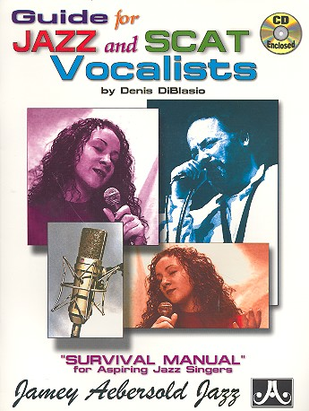 Guide for Jazz and Scat Vocalists (+CD): Survival Manual for aspiring