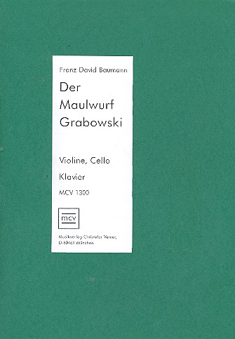 Der Maulwurf Grabowski: für Sprecher, Violine, Violoncello,