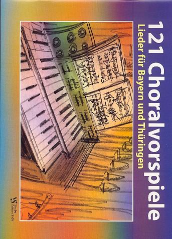 121 Choralvorspiele für Bayern und Thüringen: für Orgel