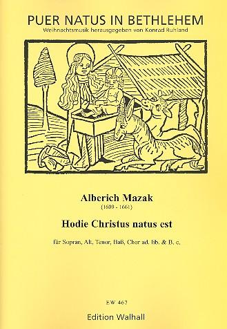 Hodie Christus natus est: für Sopran, Alt, Tenor, Bass und Chor ad lib. und Bc.