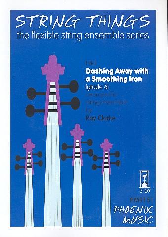 Dashing away with a smoothing Iron: für variable Streicherbesetzung