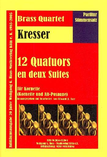 12 quatuors en 2 suites: für 4 Kornette (Kornett und Altposaune), Partitur und Stimmen