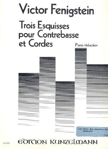 3 Esquisses: pour contrebasse (violon/alto/violoncelle/ saxophone alto) et cordes