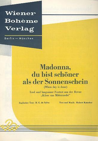 Madonna du bist schöner als der Sonnenschein: Einzelausgabe für Klavier, Gesang, Gitarre