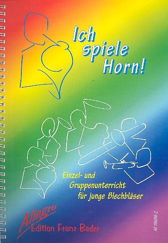 Ich spiele Horn: Schule für Einzel- und Gruppenunterricht