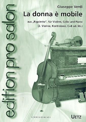 La donna e mobile: aus Rigoletto für Violine, Cello und Klavier,  Partitur und Stimmen
