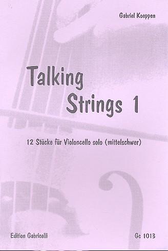 Talking Strings Band 1: für Violoncello 12 Stücke (mittelschwer)