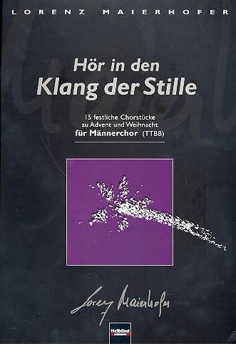 Hör in den Klang der Stille: für Männerchor a cappella, Chorpartitur