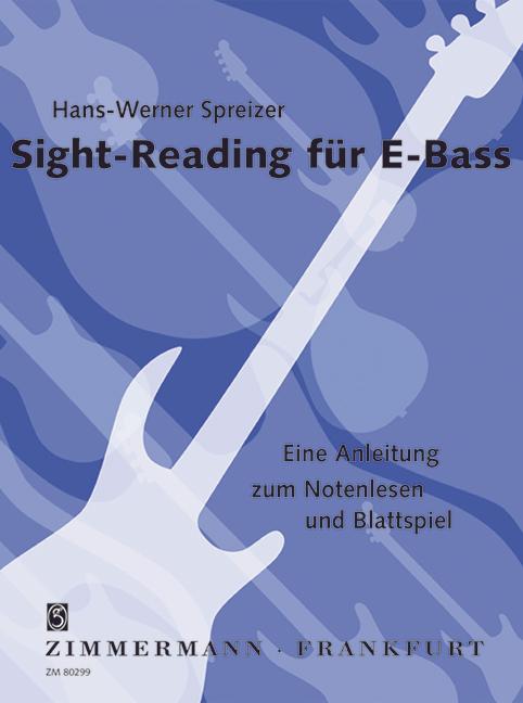 Sight Reading: für E-Bass Eine Anleitung zum Notenlesen